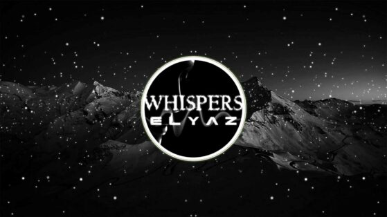 ELYAZ - Whispers (landscape video)